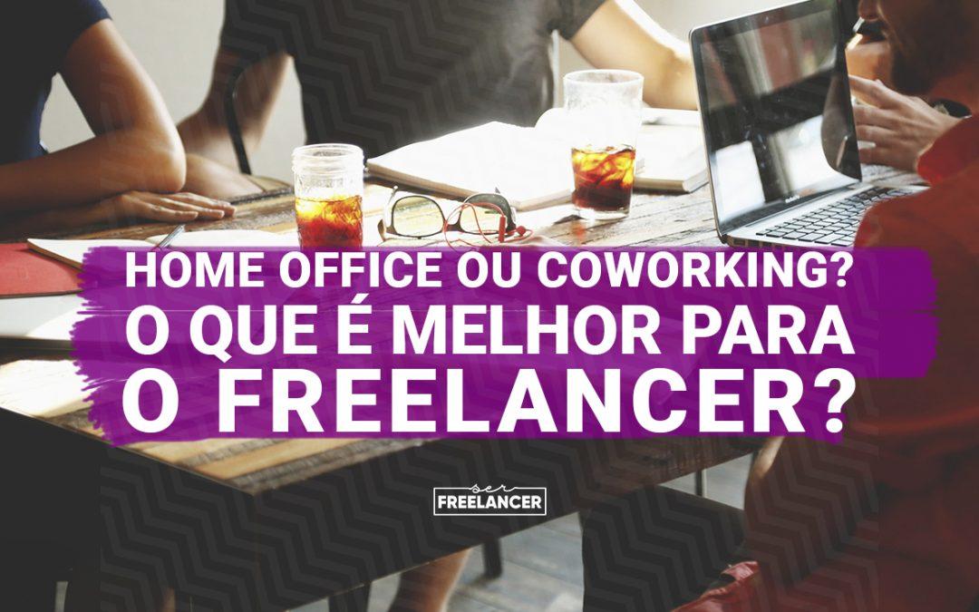 Home office ou Coworking? O que é melhor para o Freelancer?
