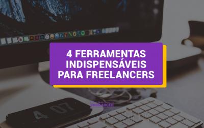 4 ferramentas indispensáveis para freelancers