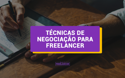 Técnicas de negociação para Freelancer